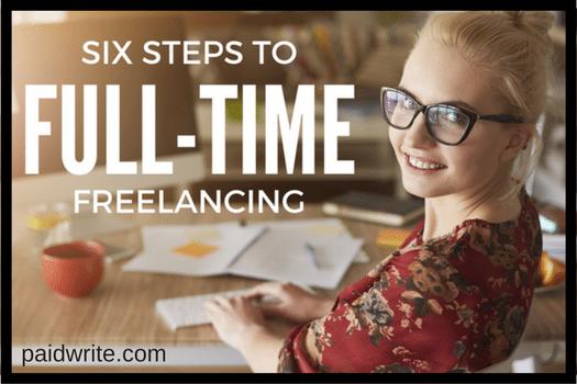 6 step full time freelance writing