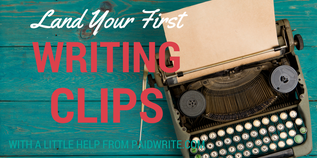 land your first writing clips