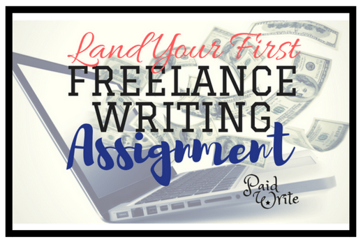 land first freelance writing assignment