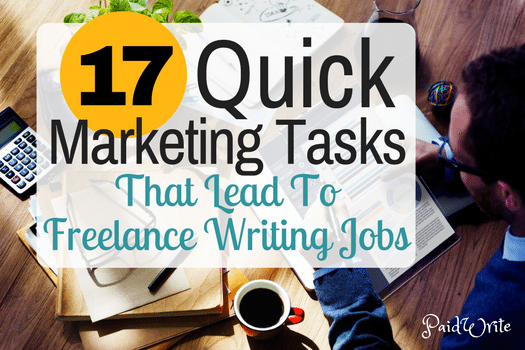 quick marketing tasks that lead to lance writing jobs  17 quick marketing tasks that lead to lance writing jobs