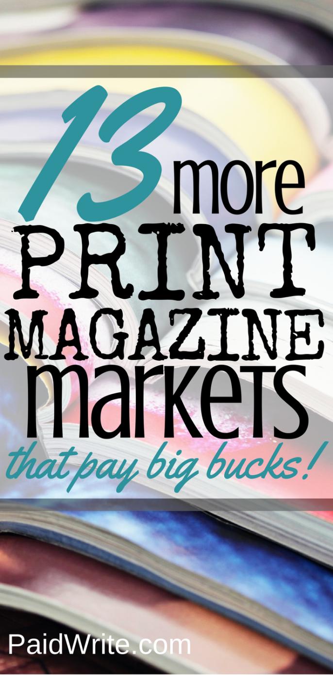 13 more print magazine markets that pay big bucks