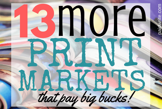 13 more print markets that pay big bucks