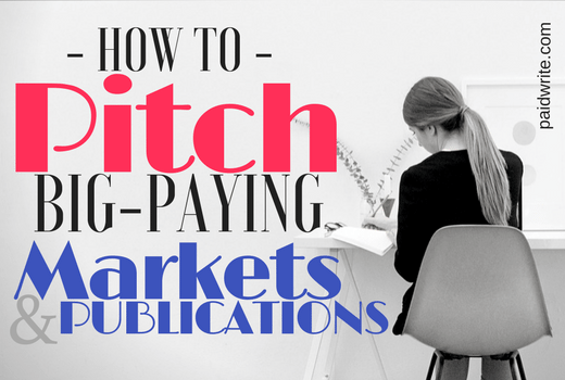how to pitch big paying markets and publications