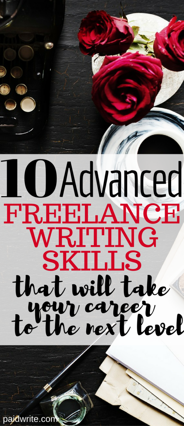 10 advanced freelance writing skills that will take your career to the next level