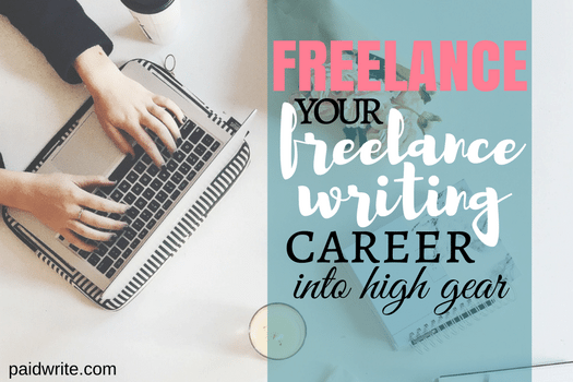 FREELANCE your freelance writing career into high gear