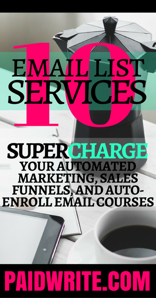 10 EMAIL LIST SERVICES THAT WILL SUPERCHARGE YOUR AUTOMATED MARKETING, SALES FUNNELS, AND AUTO-RESPOND COURSES
