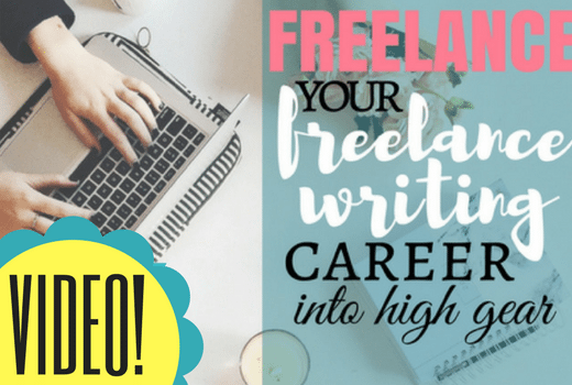 VIDEO! Freelance your freelance writing career into high gear