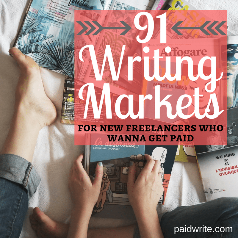 91 writing markets for new freelancers who wanna get paid