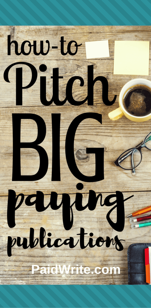how to pitch big paying publications